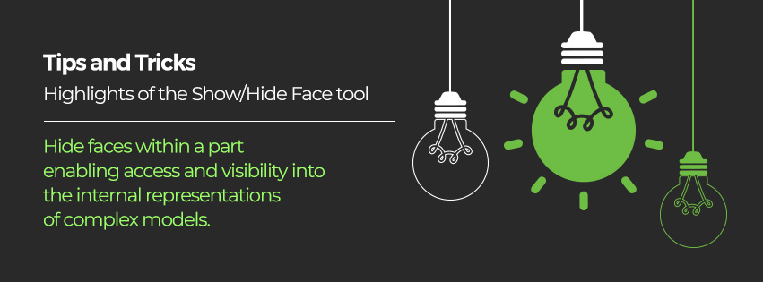 Tips and Tricks – Highlights of the Show/Hide Face tool