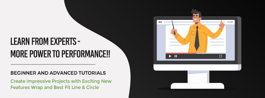 Beginner and Advanced Tutorials- Create Impressive Projects with Exciting New Features Wrap and Best Fit Line & Circle