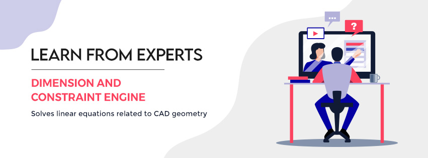 Learn From CAD Experts - Dimension And Constraint Engine